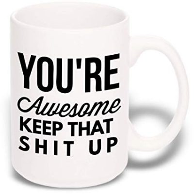 13. 15 oz Large Funny Coffee Mug: You're Awesome Unique Ceramic Novelty Holiday Christmas Hanukkah Gift for Men & Women Who Love Tea Mugs & Coffee Cups: