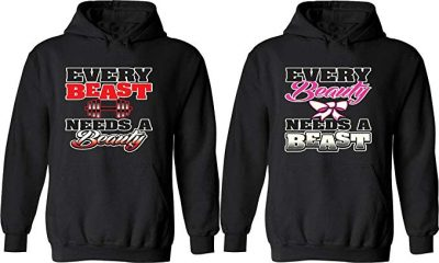 Every Beast Needs a Beauty & Every Beauty Needs a Beast - Matching Couple Hoodies: